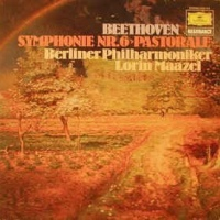 Beethoven* - Lorin Maazel, Berliner Philharmoniker ‎– Symphony No. 6 In F Major, Op. 68 'Pastoral'