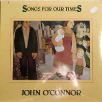 John O'Connor ‎– Songs For Our Times