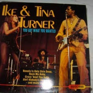 Ike & Tina Turner ‎– You Got What You Wanted