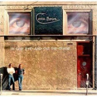 Cate Brothers ‎– In One Eye And Out The Other