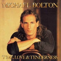 Michael Bolton ‎– Time, Love & Tenderness